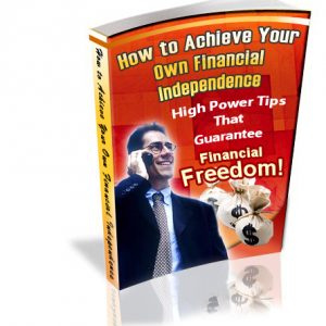 How To Achieve Your Own Financial Independance