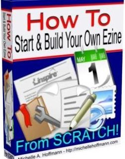 Start & Build Your Own Ezine From Scratch